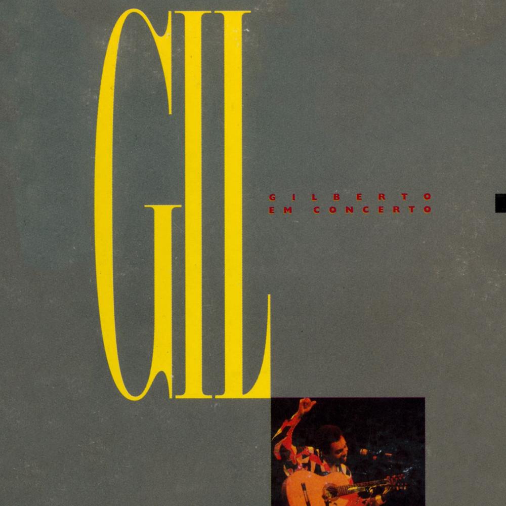 Gilberto Gil - Gilberto Gil em Concerto [1987]