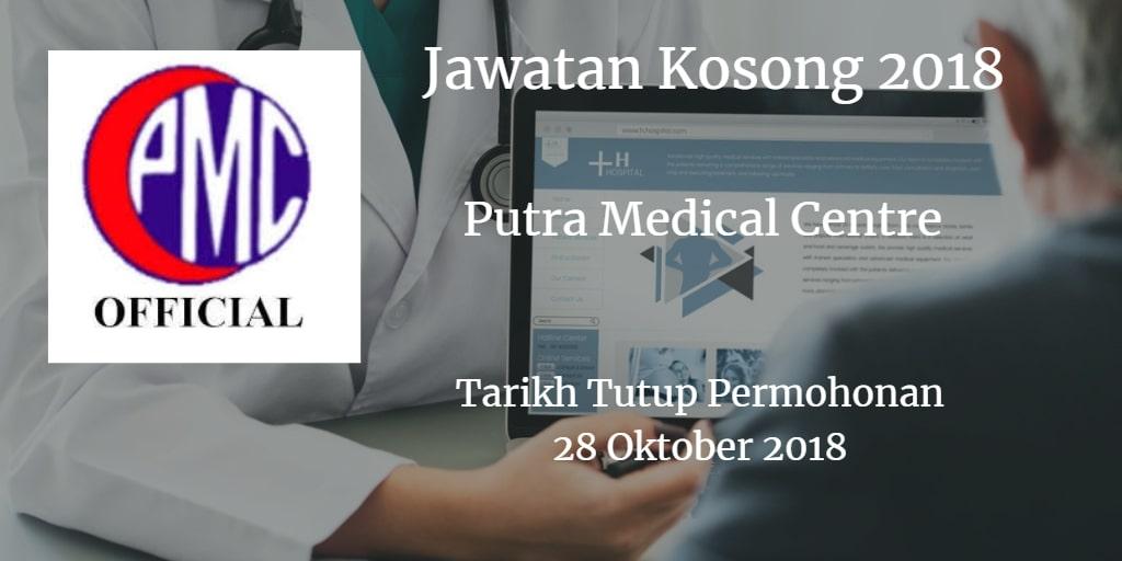Jawatan Kosong Putra Medical Centre 28 Oktober 2018
