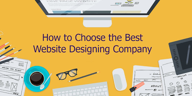 How to Choose the Best Website Designing Company?
