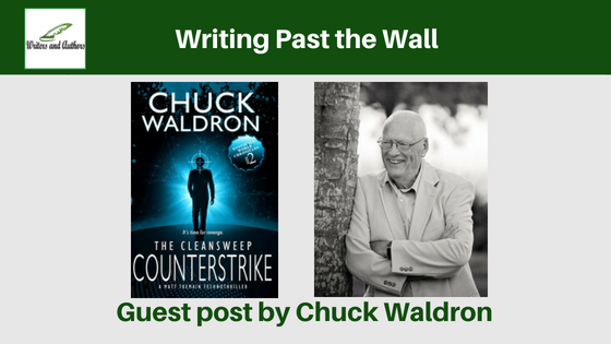 Writing Past the Wall, guest post by Chuck Waldron. Includes giveaway!