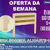 CONFIRA AS OFERTAS DA SEMANA NO PARAÍBA