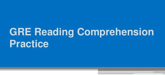 GRE Sample Questions Reading Comprehension Part 3