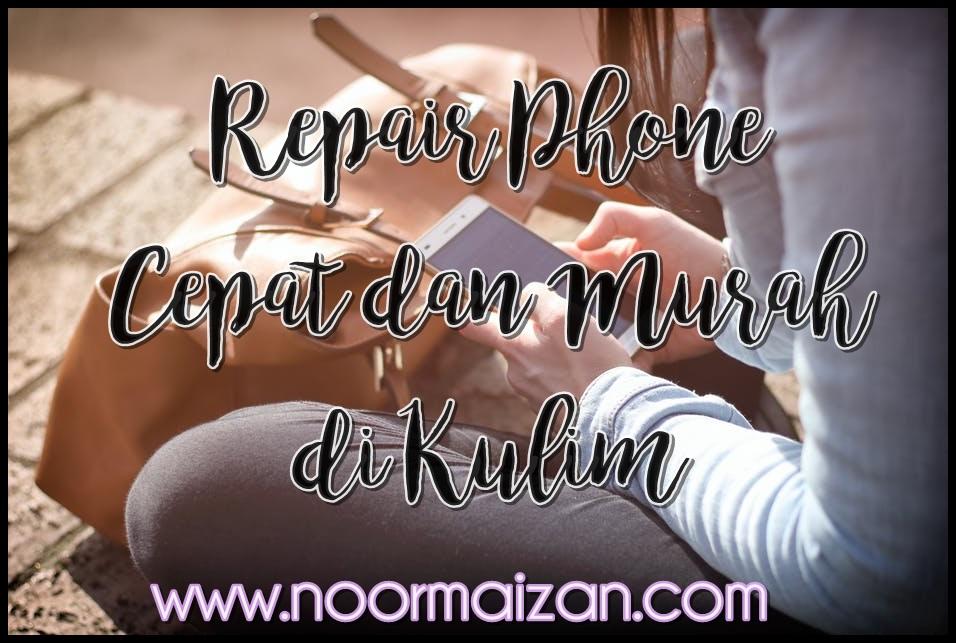 Repair Phone Cepat dan Murah di Kulim