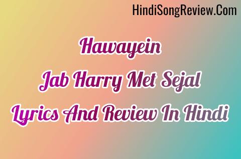 Jab-Harry-Met-Sejal-Hawayein-Song-Lyrics