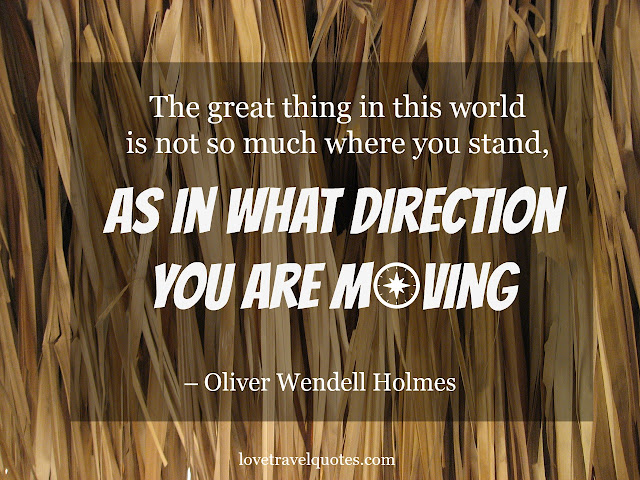 the great thing in this world is not so much where you stand