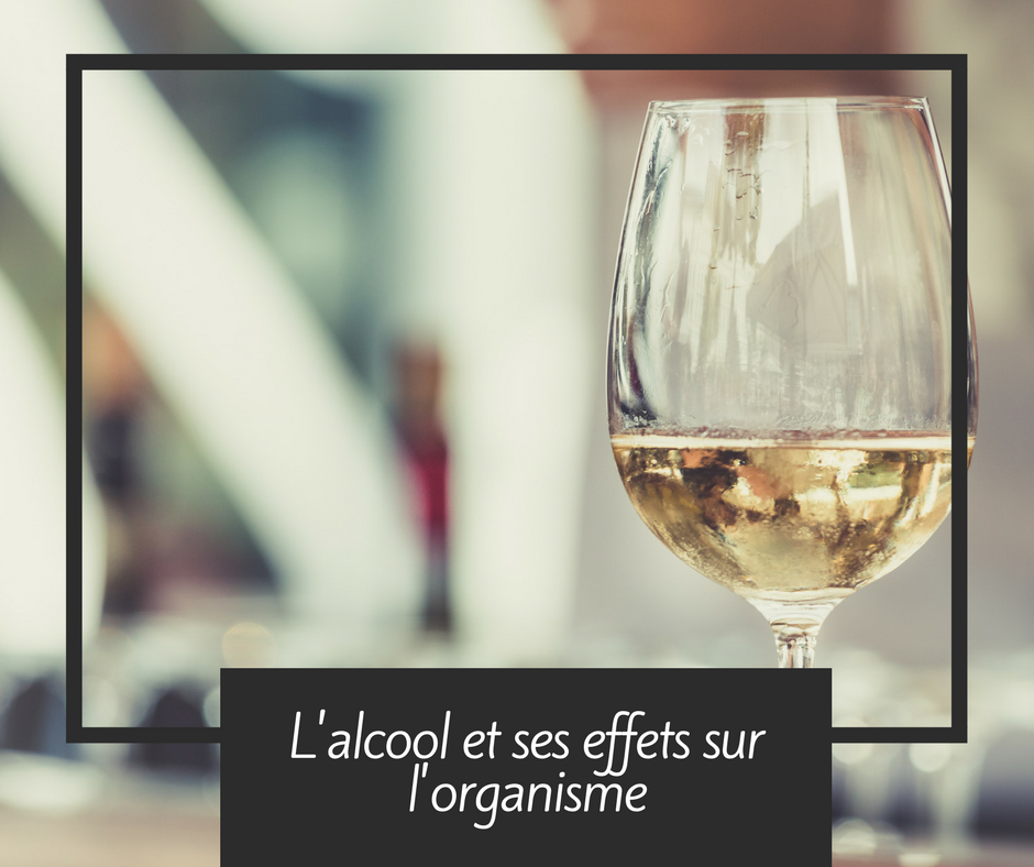 L'alcool et ses effets sur l'organisme