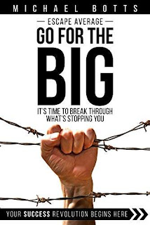 Escape Average, Go for the Big: It's Time to Break through What's Stopping You free book promotion Michael Botts