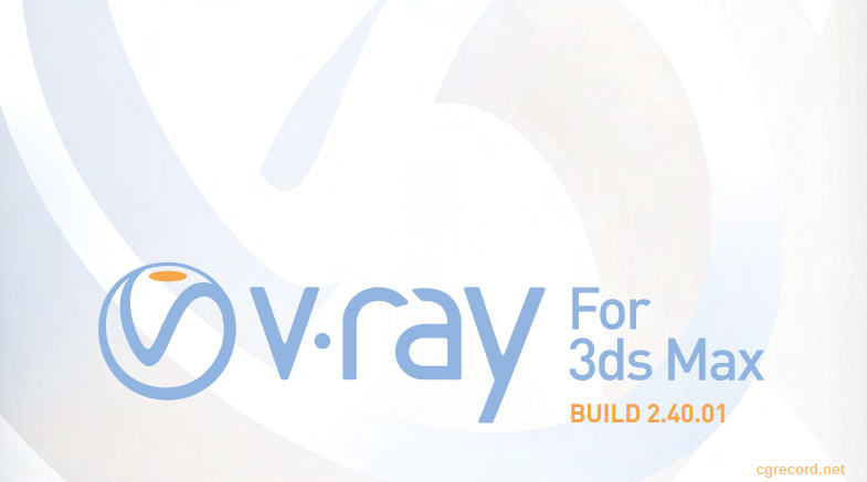Vray 2 40 01 for 3ds Max | Computer Graphics Daily News