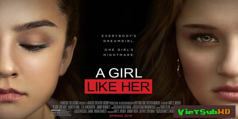 Phim Người như cô ấy VietSub HD   A Girl Like Her 2015