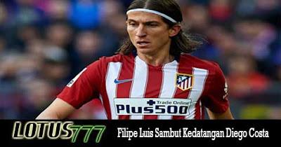 Filipe Luis Sambut Kedatangan Diego Costa