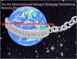 Isu-Isu Internasional Sebagai Dampak Globalisasi Beserta Penjelasannya
