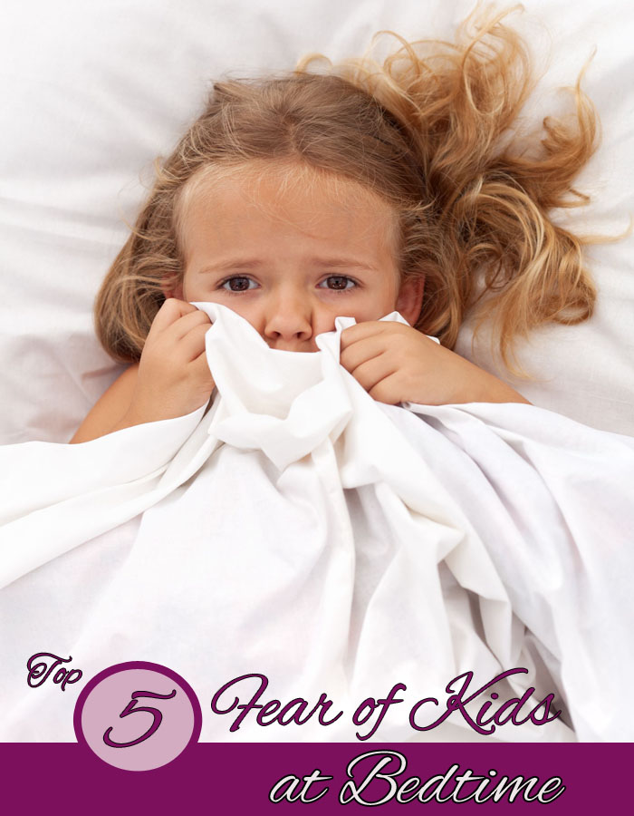 Top 5 Fears of Kids at Bedtime