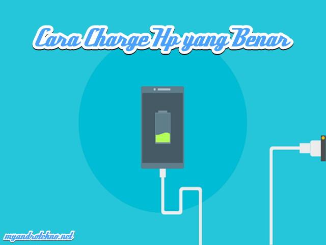 Cara Mengisi Baterai Smartphone yang Benar