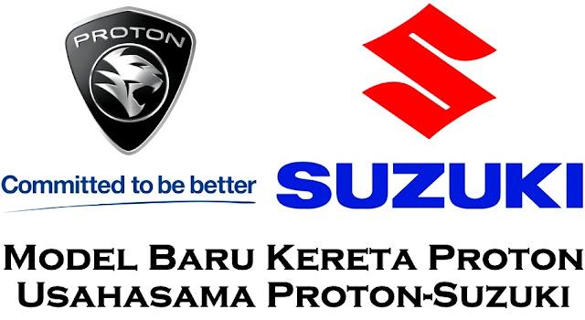 Model Baru Kereta  Proton-Suzuki JV