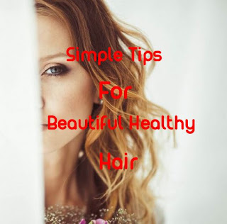 Simple Tips for Beautiful Healthy Hair