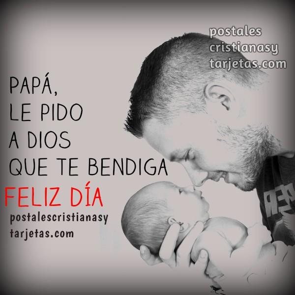 Frases, imagenes feliz dia padre, Dios te bendiga, mensaje cristiano de bendiciones para papá por Mery Bracho