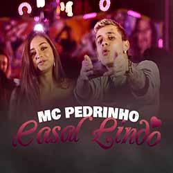 Baixar Música Casal Lindo - MC Pedrinho MP3