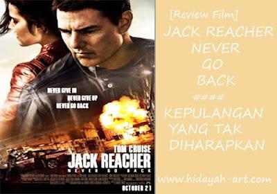 [Review Film] Jack Reacher : Never Go Back, Kepulangan Yang Tak Diharapkan