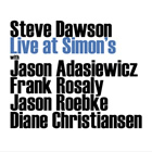 Steve Dawson: Live at Simon's
