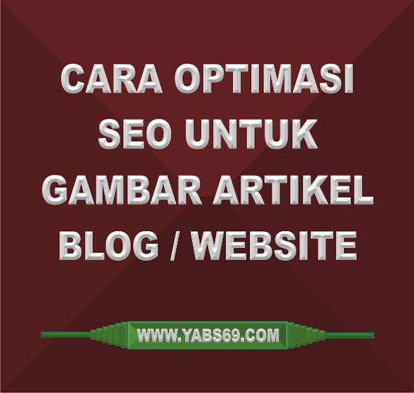 Cara Optimisasi SEO Untuk Gambar Artikel Blog