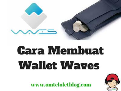 Cara Membuat Wallet Waves