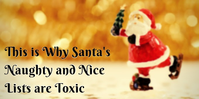 This is Why Santa's Naughty and Nice Lists are Toxic