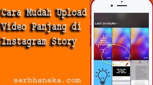 Cara Mudah Upload Video Panjang di Instagram Story 1