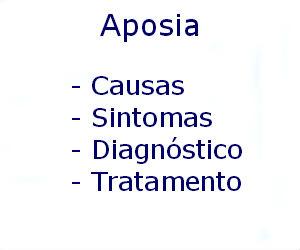 Aposia causas sintomas diagnóstico tratamento prevenção riscos complicações