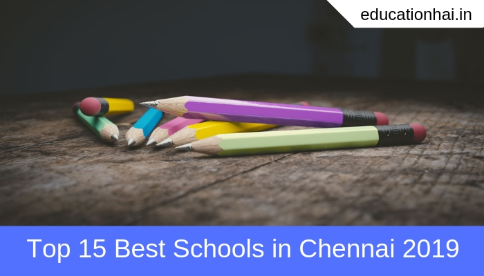 Top 15 Best Schools in Chennai 2019