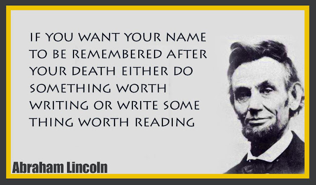 if you want your name to be remembered after your death Abraham Lincoln quotes