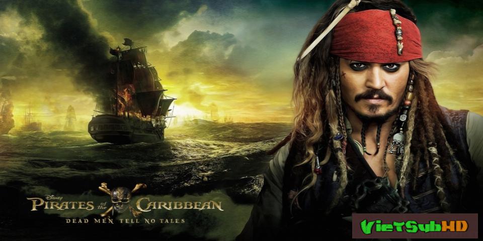 Phim Cướp Biển Vùng Caribbe (phần 5): Người Chết Không Bịa Chuyện VietSub + TM HD | Pirates Of The Caribbean: Dead Men Tell No Tales 2017