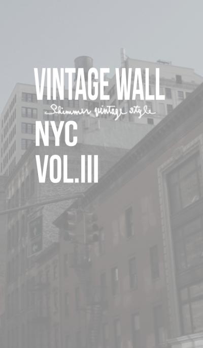 VINTAGE WALL IN NYC Vol. III