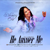 MUSIC: BLESSING ORO - HE ANSWER ME || @blessingominis1