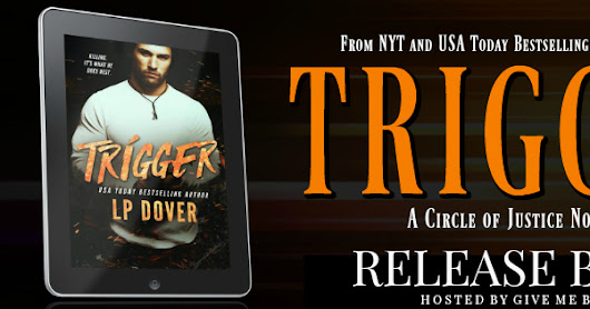 New Release: Trigger by L.P. Dover
