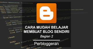 Tutorial lengkap cara membuat blog menggunakan Blogger Bagian 2.