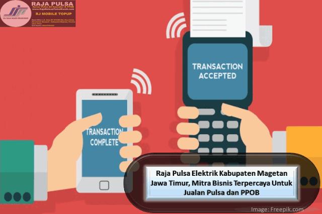 Raja Pulsa Elektrik Kabupaten Magetan Jawa Timur, Mitra Bisnis Terpercaya Untuk Jualan Pulsa dan PPOB