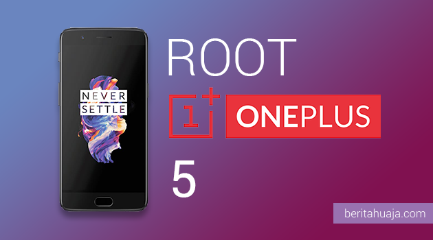 How To Root OnePlus 5 And Install TWRP Recovery