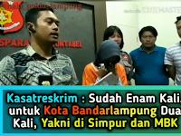 Kasatreskrim : Sudah Enam Kali, untuk Kota Bandar Lampung Dua Kali, Yakni di Simpur dan MBK