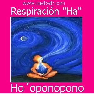 "HO´OPONOPONO : RESPIRACION ""HA"""