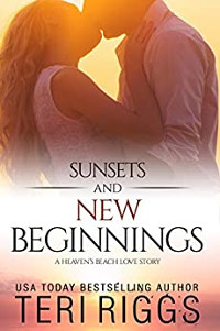 Sunsets and New Beginnings (A Heaven's Beach Love Story Book 1) - book promotion by Teri Riggs