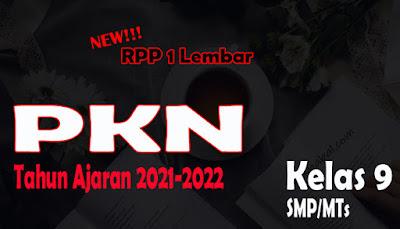 RPP PKN 1 Lembar SMP Kelas 9 Tahun 2021 RPP 1 Lembar PKN SMP Kelas 9 Tahun Ajaran 2021-2022