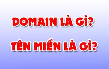 Tên miền là gì? Hướng dẫn các chọn mua tên miền (domain) phù hợp để phát triển blog/website