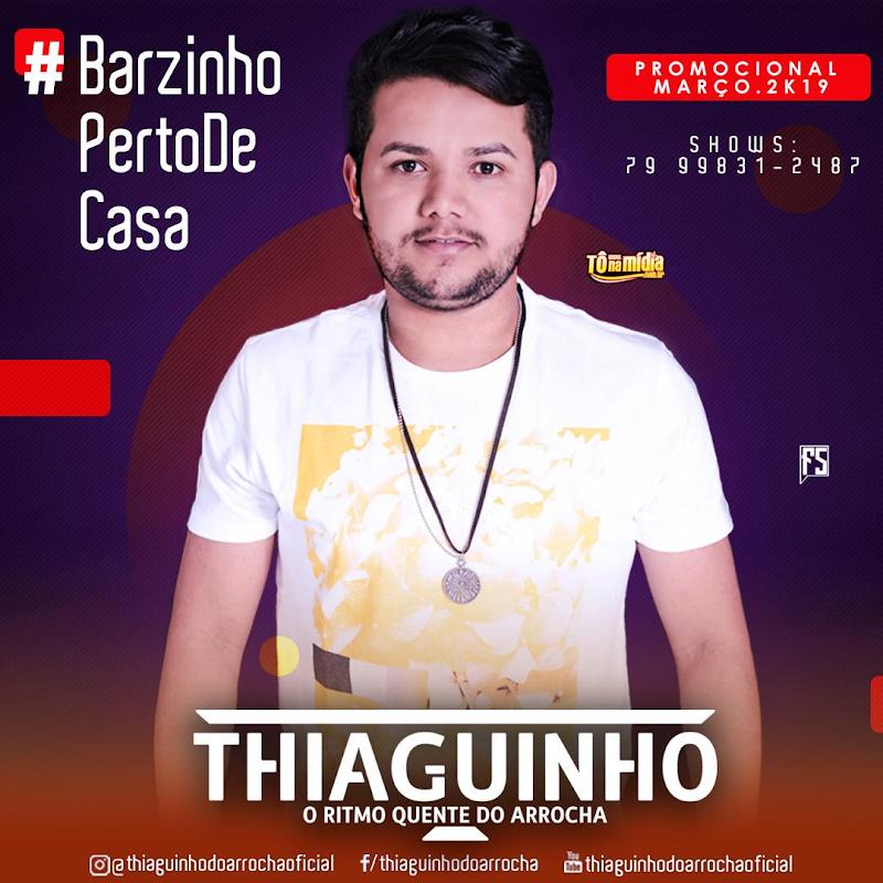 Thiaguinho do Arrocha - Promo Março 2019