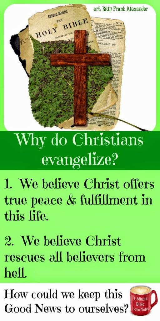 Atheist evangelism versus Christian evangelism, why Christians evangelize