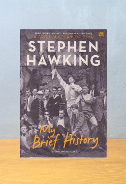 MY BRIEF HISTORY: SEJARAH SINGKAT SAYA, Stephen Hawking