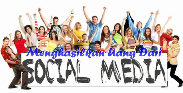 Menghasilkan Uang Dari Media Sosial