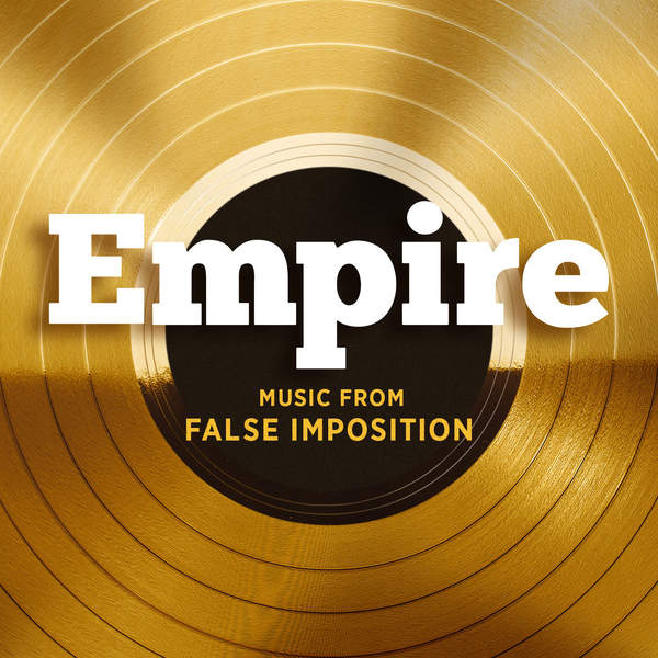 "Empire Cast - Empire: Music From ""False Imposition"" - Single Cover"