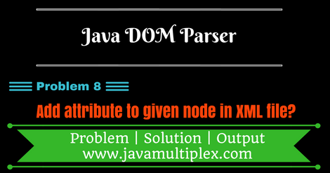 Add new attribute to given node in XML file using DOM Parser