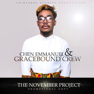 ALBUM: #TheNovemberProjectEP by Chen Emmanuel and The GraceBound Crew