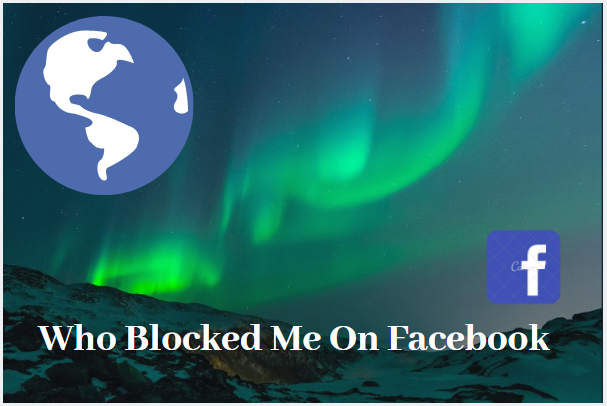 Who Blocked Me On Facebook